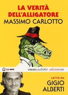 Lpgcsostenible.es La verità dell'Alligatore letto da Gigio Alberti. Audiolibro. CD Audio formato MP3. Ediz. integrale Image
