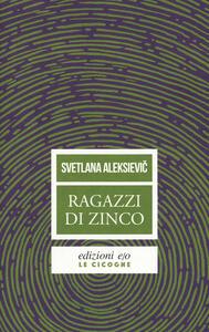 Ragazzi di zinco - Svetlana Aleksievic - copertina