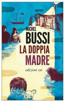 La doppia madre - Alberto Bracci Testasecca,Michel Bussi - ebook