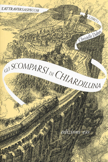 Gli scomparsi di Chiardiluna. L'Attraversaspecchi. Vol. 2 - Christelle Dabos - copertina
