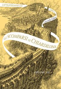 Gli scomparsi di Chiardiluna. L'Attraversaspecchi. Vol. 2 - Alberto Bracci Testasecca,Christelle Dabos - ebook