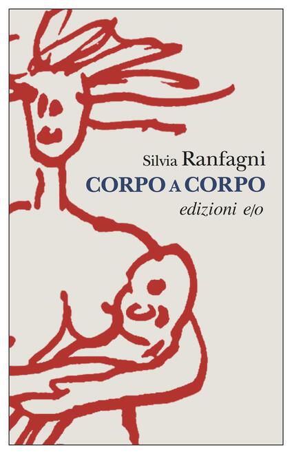 Corpo a corpo - Silvia Ranfagni - ebook