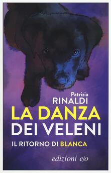 La danza dei veleni. Il ritorno di Blanca - Patrizia Rinaldi - copertina