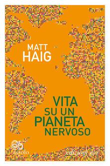 Vita su un pianeta nervoso - Matt Haig,Silvia Castoldi - ebook