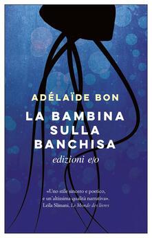 La bambina sulla banchisa - Silvia Turato,Adélaïde Bon - ebook