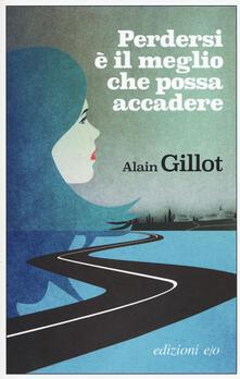 Perdersi è il meglio che possa accadere - Alain Gillot - copertina