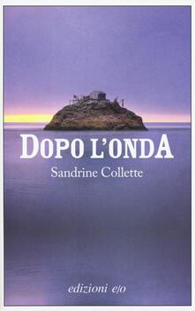 Dopo l'onda - Sandrine Collette - copertina