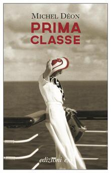 Prima classe - Alberto Bracci Testasecca,Michel Déon - ebook