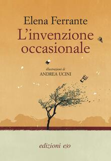 L' invenzione occasionale - Andrea Ucini,Elena Ferrante - ebook