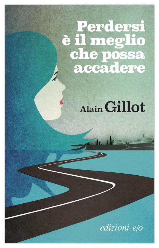 Perdersi è il meglio che possa accadere - Silvia Manfredo,Alain Gillot - ebook
