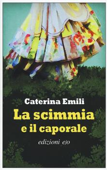La scimmia e il caporale - Caterina Emili - copertina