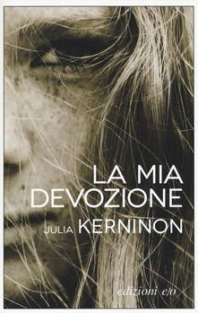 La mia devozione - Julia Kerninon - copertina