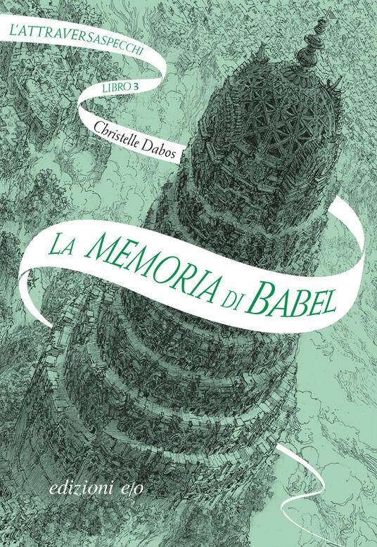 La memoria di Babel. L'Attraversaspecchi. Vol. 3 - Christelle Dabos - copertina