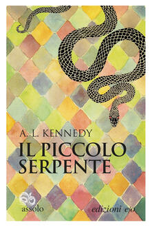 Il piccolo serpente - A. L. Kennedy,Silvia Montis - ebook