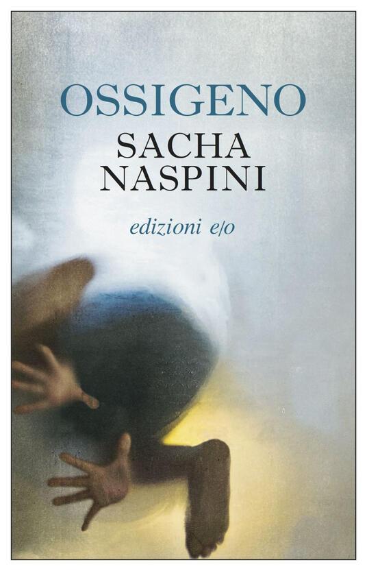 Ossigeno - Sacha Naspini - ebook