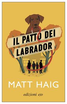 Il patto dei Labrador - Matt Haig,Paola Novarese - ebook