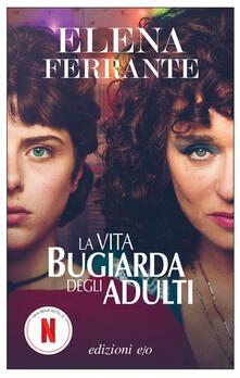 La vita bugiarda degli adulti - Elena Ferrante - copertina