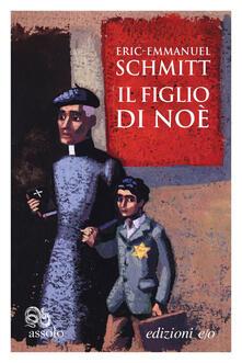 Il figlio di Noè - Eric-Emmanuel Schmitt,Alberto Bracci Testasecca - ebook
