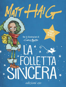 La folletta sincera. Ediz. illustrata - Chris Mould,Matt Haig,Riccardo Duranti - ebook