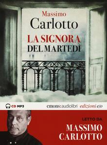 Libro La signora del martedì letto da Massimo Carlotto. Audiolibro. CD Audio formato MP3. Ediz. integrale Massimo Carlotto