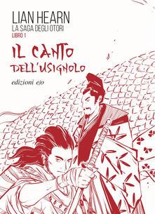 Il canto dell'usignolo. La saga degli Otori. Vol. 1 - Lian Hearn,Laura Serra - ebook