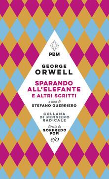 Sparando all'elefante e altri scritti - George Orwell - copertina