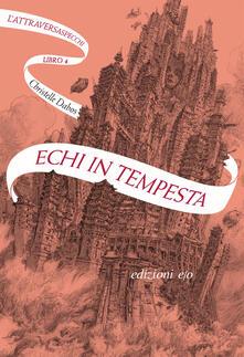 Echi in tempesta. L'Attraversaspecchi. Vol. 4 - Christelle Dabos - copertina