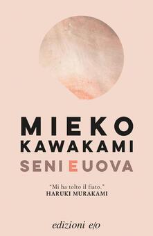 Seni e uova - Mieko Kawakami,Gianluca Coci - ebook