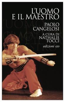 L' uomo e il maestro - Paolo Cangelosi - copertina