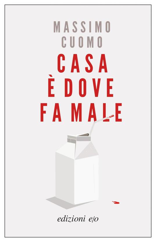 Casa è dove fa male - Massimo Cuomo - ebook