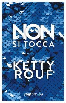 Non si tocca - Ketty Rouf - copertina