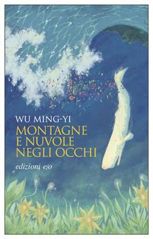 Montagne e nuvole negli occhi - Silvia Pozzi,Ming-Yi Wu - ebook