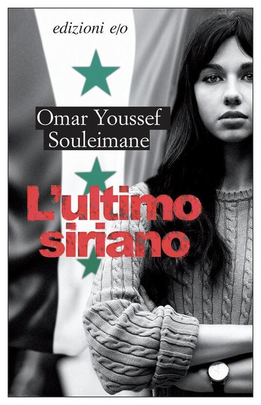 L' ultimo siriano - Omar Youssef Souleimane - copertina