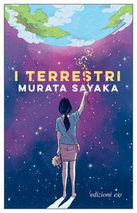 Libro I terrestri Sayaka Murata
