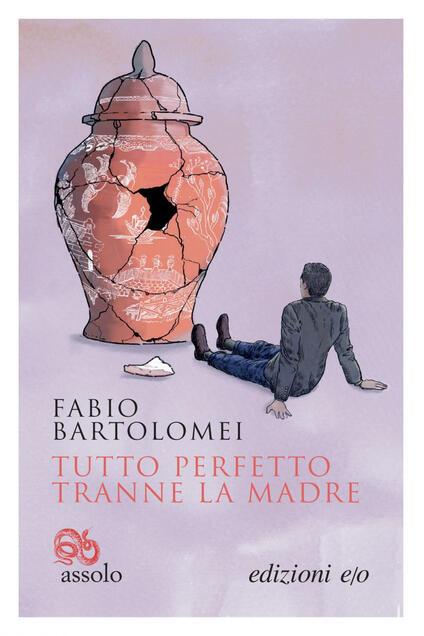 Tutto perfetto tranne la madre - Fabio Bartolomei - ebook