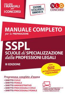 Grandtoureventi.it Manuale completo per la preparazione SSPL. Scuole di specializzazione delle professioni legali. Con espansione online. Con software di simulazione Image