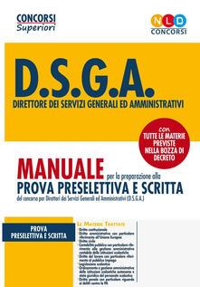 Concorso 2004 DSGA. Manuale per la prova preselettiva e prova scritta