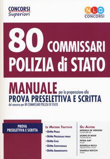 80 commissari polizia di Stato. Manuale per la preparazione alla prova preselettiva e scritta. Con espansione online. Con software di simulazione.pdf