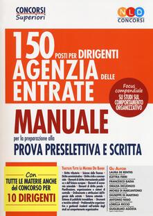 Manuale. 150 posti per dirigenti di seconda fascia dell'Agenzia delle Entrate