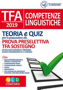 TFA. Competenze linguistiche. Teoria e quiz per la preparazione alla prova preselettiva. TFA sostegno. Con software di simulazione.pdf
