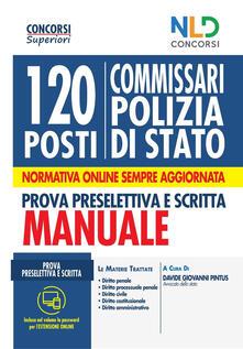 Antondemarirreguera.es Concorso 120 posti Commissario Polizia Di Stato. Manuale completo per la prova preselettiva e scritta Image