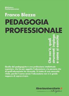 Pedagogia professionale. Che cosè, quali strumenti impiega e come si esercita.pdf