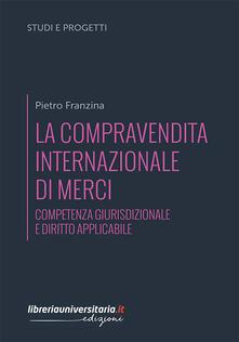 Voluntariadobaleares2014.es La compravendita internazionale di merci. Competenza giurisdizionale e diritto applicabile Image