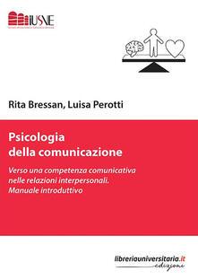 Librisulladiversita.it Psicologia della comunicazione. Verso una competenza comunicativa nelle relazioni interpersonali. Manuale introduttivo Image