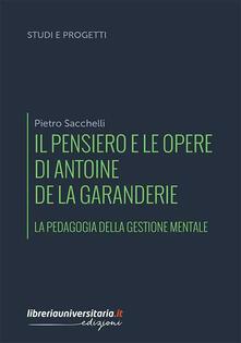 Il pensiero e le opere di Antoine de La Garanderie. La pedagogia della gestione mentale.pdf