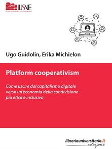 Vastese1902.it Platform cooperativism. Come uscire dal capitalismo digitale verso un'economia della condivisione più etica e inclusiva Image