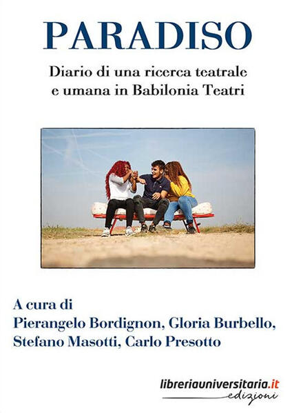 Paradiso. Diario di una ricerca teatrale e umana in Babilonia Teatri - copertina
