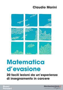 Festivalpatudocanario.es Matematica d'evasione. 20 facili lezioni da un'esperienza di insegnamento in carcere Image