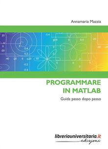 Listadelpopolo.it Programmare in Matlab. Guida passo dopo passo Image