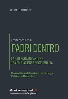 Padri dentro. La paternità in carcere, tra educazione e socioterapia.pdf